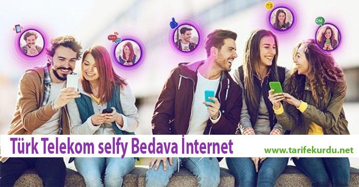Türk Telekom Selfy Bedava İnternet