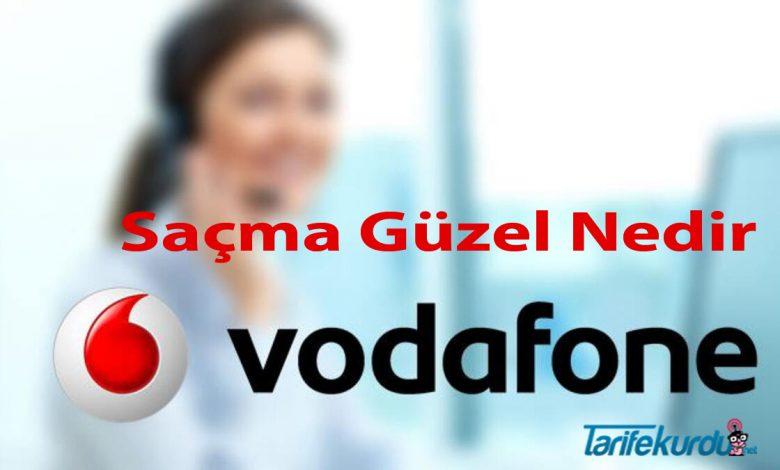 Vodafone Saçma Güzel