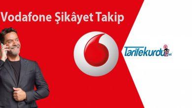 Vodafone Şikâyet Takip