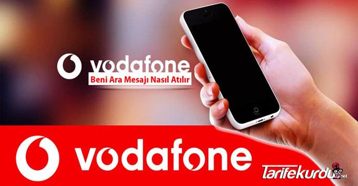 Vodafone Beni Ara Mesajı